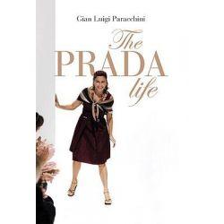 The Prada Life by Gian Luigi Paracchini, 9788860737236.