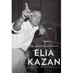The Selected Letters of Elia Kazan by Elia Kazan, 9780307267160.