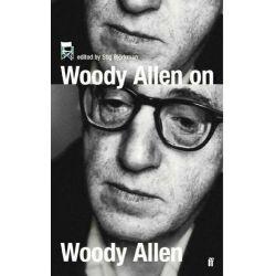 Woody Allen on Woody Allen by Woody Allen, 9780571223176.