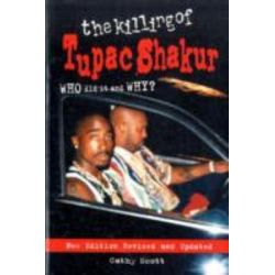 The Killing of Tupac Shakur by Cathy Scott, 9780859654371.