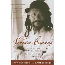 Voices Carry, Behind Bars and Backstage During China's Revolution and Reform by Ruocheng Ying, 9780742555549.