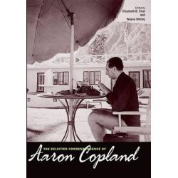 The Selected Correspondence of Aaron Copland by Aaron Copland, 9780300111217.