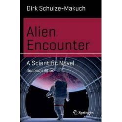 Alien Encounter, A Scientific Novel by Dirk Schulze-Makuch, 9783319019604.
