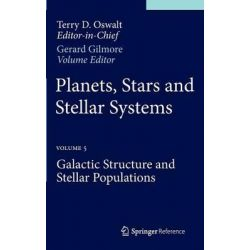 Planets, Stars and Stellar Systems, Volume 5: Galactic Structure and Stellar Populations by Gerard F. Gilmore, 9789400756113.