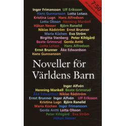 Noveller för Världens Barn - Hans Alfredson, Inger Alfvén, Gerda Antti, Ernst Brunner, Åke Edwardson - Pocket