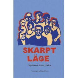 Skarpt läge : nyvässade texter i tiden - Birgitta Edberg, Torgny Karnstedt, Mimmi Sandberg, Jane Morén, Sonia Sigvardsson - Bok (9789163370595)