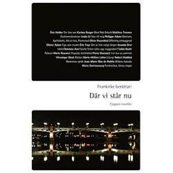 Frankrike berättar : där vi  står nu : tjugoen noveller - Olivier Adam, Philippe Adam, Christine Avel, Salim Bachi, Karima Berger - Bok (9789187179150)