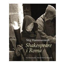Shakespeare i Roma - Stig Hammarstedt, Nina Pontén - Bok (9789163347191)