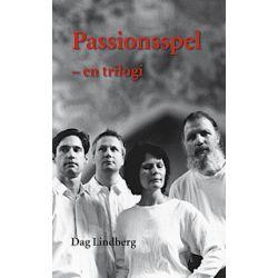 Passionsspel - en trilogi - Dag Lindberg - Bok (9789163749940)