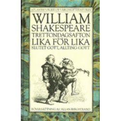 Trettondagsafton - Lika för lika - Slutet gott, allting gott - William Shakespeare - Bok (9789174864274)