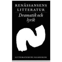Litteraturens klassiker. Renässansens litteratur. Dramatik och lyrik - Lennart Breitholtz - Bok (9789172633612)
