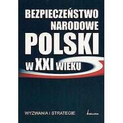 Bezpieczeństwo narodowe Polski w XXI wieku - J. Flis, R. Jakubczak