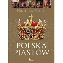Historia Polski. Polska Piastów - Paweł Henski
