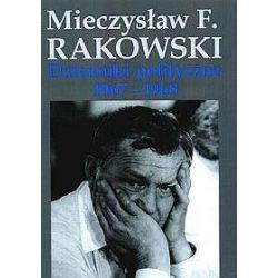 Dzienniki polityczne 1967-1968 - Mieczysław F. Rakowski