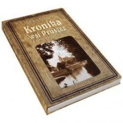 Kronika wsi Pruszcz - Hoffmann Wilhelm