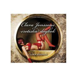 Clara Jonssons erotiska dagbok - Clara Jonsson - Ljudbok (9789186615635)