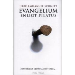Evangelium enligt Pilatus - Eric-Emmanuel Schmitt - Bok (9789185417124)