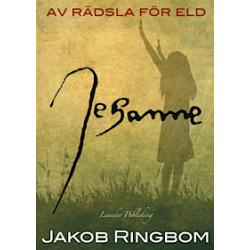 Jeanne : av rädsla för eld - Jakob Ringbom - Bok (9789198150506)