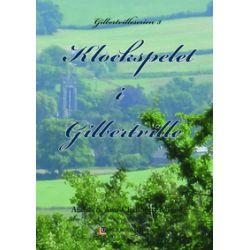 Klockspelet i Gilbertville - Ann-Charlotte Englund, Anders Englund - Bok (9789198105582)