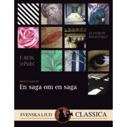 En saga om en saga - Selma Lagerlöf - E-bok (9789176390528)
