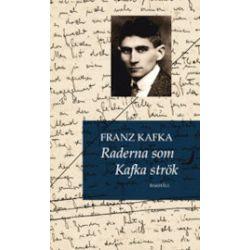 Raderna som Kafka strök - Franz Kafka - Bok (9789177423614)