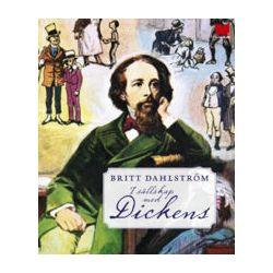 I sällskap med Dickens - Britt Dahlström, Charles Dickens - Bok (9789172216419)