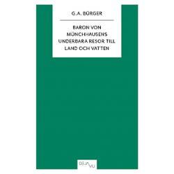 Baron von Münchhausens underbara resor till land och vatten - G A Bürger - Bok (9789174514216)