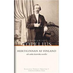 Zacharias Topelius Skrifter V. Hertiginnan af Finland och andra historiska noveller - Zacharias Topelius - Bok (9789173536530)