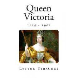 Queen Victoria by Lytton Strachey, 9781493650972.