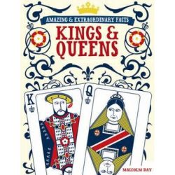 Kings and Queens, Amazing Facts by Malcolm Day, 9780715339008.