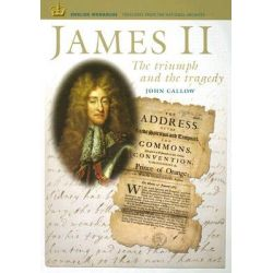 James II, The Triumph and the Tragedy by John Callow, 9781903365571.