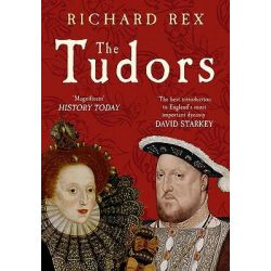 The Tudors by Richard Rex, 9781445602806.