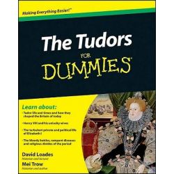 The Tudors For Dummies by David Loades, 9780470687925.
