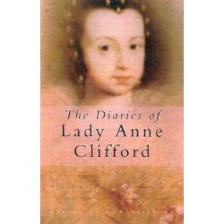 The Diaries of Lady Anne Clifford by Anne Clifford, 9780750931786.