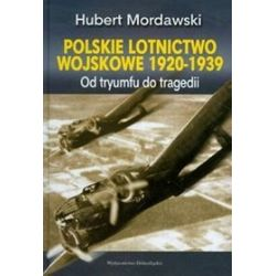Polskie lotnictwo wojskowe 1920-1939 - Hubert Mordawski