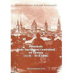 Protokoły posiedzeń Rady Narodowej Centralnej we Lwowie 14 IV-29 X 1848 - Stefan Kieniewicz, Franciszka Ramotowska
