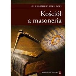 Kościół a masoneria - Zbigniew Suchecki