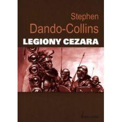 Legiony Cezara - Stephen Dando-Collins