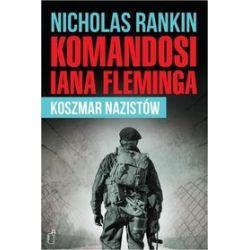 Komandosi Iana Fleminga. Koszmar nazistów - Nicholas Rankin