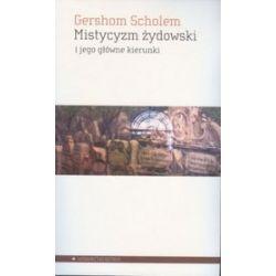 Mistycyzm żydowski i jego główne kierunki - Gershom Scholem