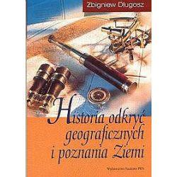 Historia odkryć geograficznych i poznania Ziemi - Zbigniew Długosz