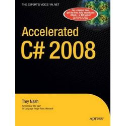Accelerated C# 2008, Apress Ser. by Trey Nash, 9781590598733.