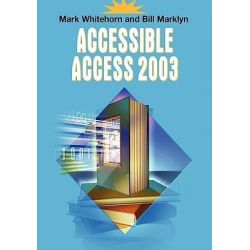 Accessible Access 2003 2003 by Mark Whitehorn, 9781852339494.