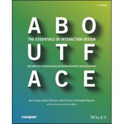 About Face, The Essentials of Interaction Design by Alan Cooper, 9781118766576.