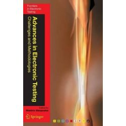 Advances in Electronic Testing, Challenges and Methodologies by Dimitris Gizopoulos, 9780387294087.