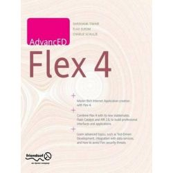 Advanced Flex 4, FRIENDS OF ED by Shashank Tiwari, 9781430224839.
