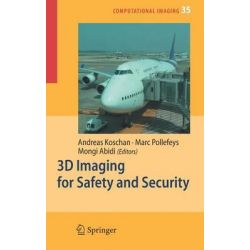 3D Imaging for Safety and Security, Computational Imaging and Vision by Andreas Koschan, 9781402061813.