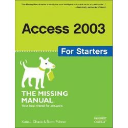 Access 2003 for Starters, The Missing Manual by Scott Palmer, 9780596006655.