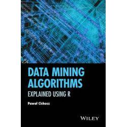 A Data Mining Algorithms, Explained Using R by Pawel Cichosz, 9781118332580.