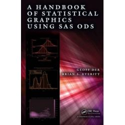 A Handbook of Statistical Graphics Using SAS ODS by Geoff Der, 9781466599031.